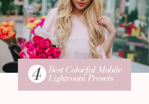 Best Colorful Mobile Lightroom Presets