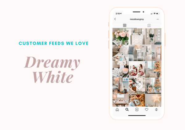 Dreamy White Preset Customer Feeds