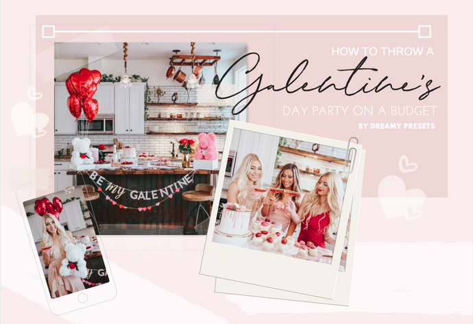 How To Throw A Fabulous Galentine's Party On A Budget!