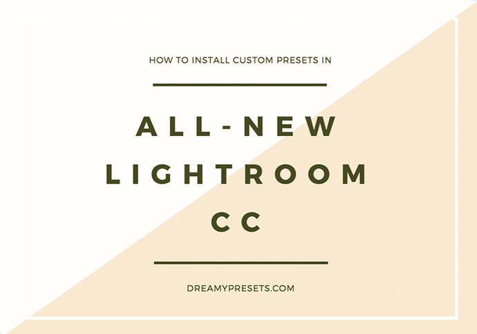 How To Install Custom Presets in All-New Lightroom CC