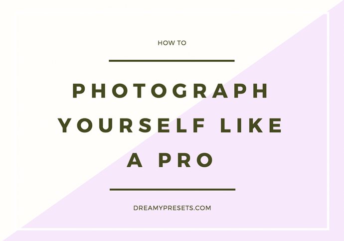 How To Photograph Yourself Like A Pro!