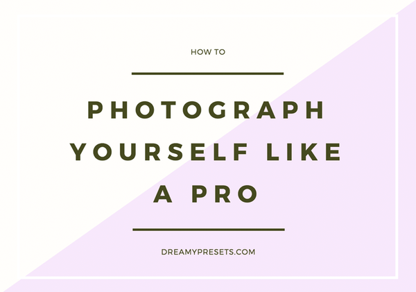 how to photograph yourself like a pro