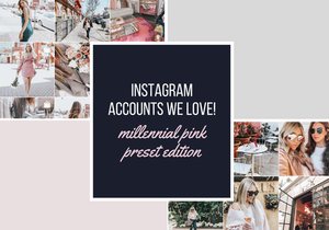 Instagram Accounts We Love: The Millennial Pink Preset Edition
