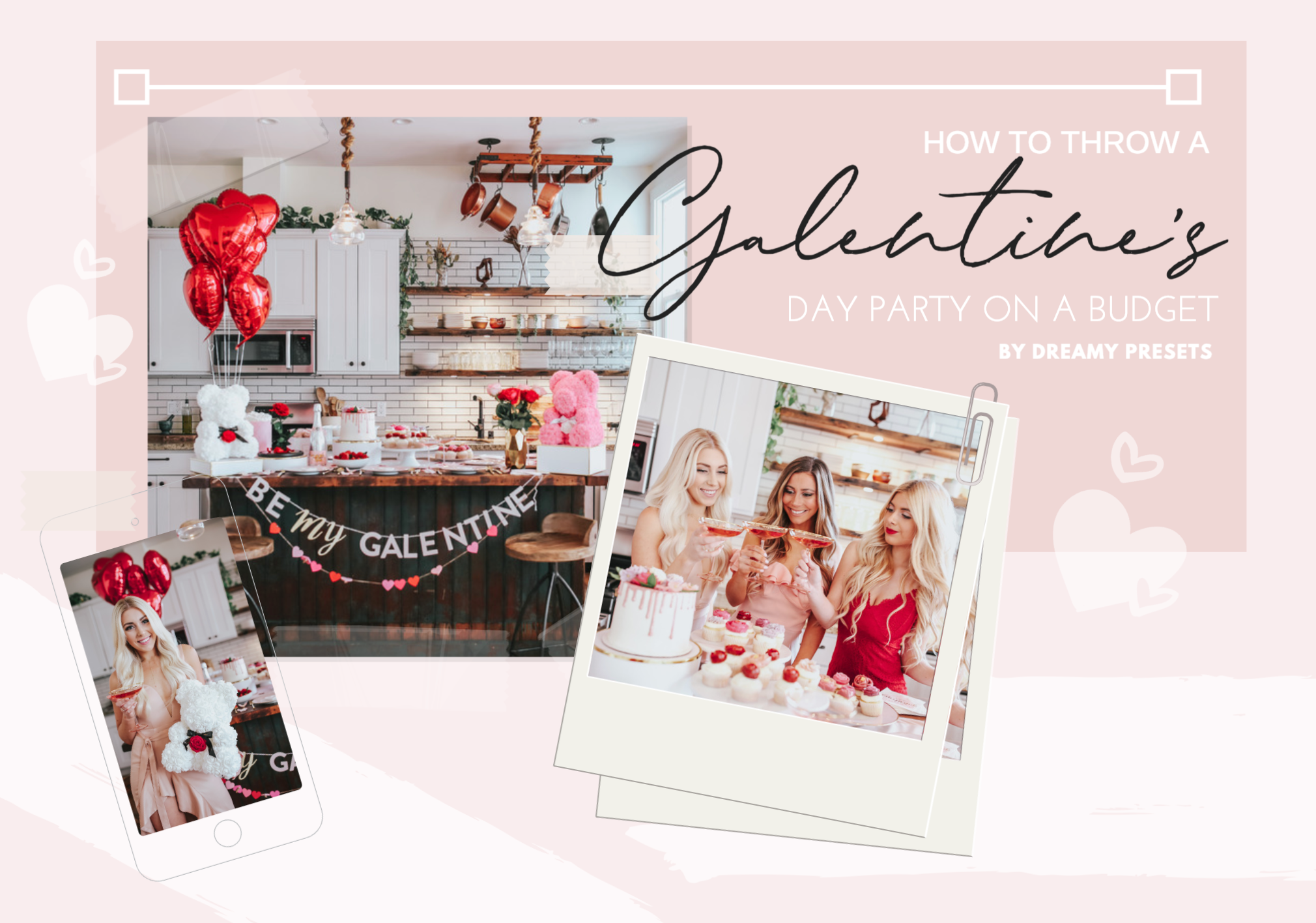 How To Throw A Fabulous Galentine S Party On A Budget Dreamy Presets