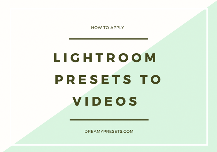 how to apply lightroom presets to videos
