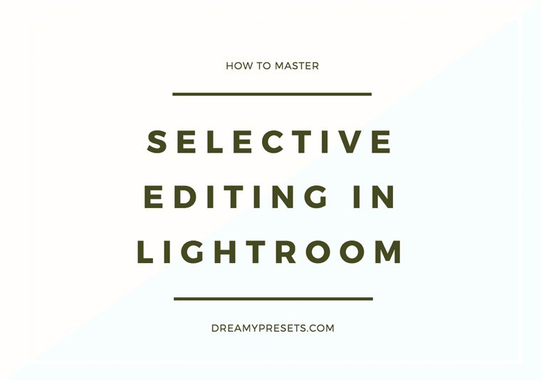 how to do selective editing in Lightroom