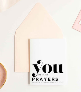 You Are In Our Prayers - Sympathy Card & Friendship Card