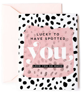 Lucky to Have Spotted You - Dalmatian Spots Love Card & Anniversary Card