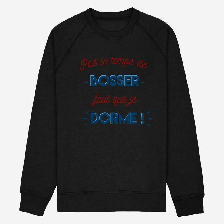 Sweat Pas le temps de bosser - Homme par T-Pop
