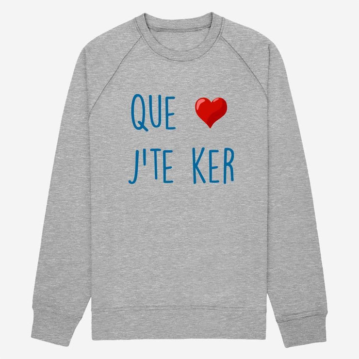 Sweat Que j'te ker - Homme par T-Pop