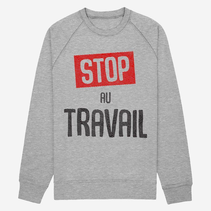 Sweat Stop au travail - Femme par T-Pop