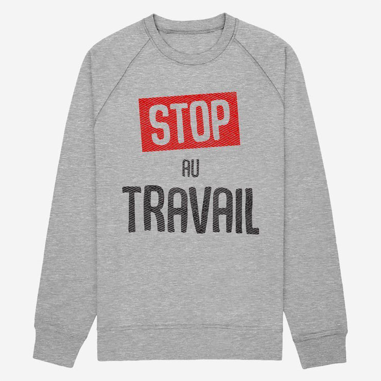 Sweat Stop au travail - Homme par T-Pop