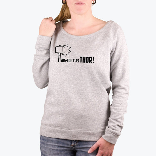 Sweat Tais-toi t'as Thor - Femme par T-Pop