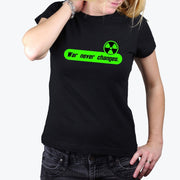 T-shirt Fallout War never changes - Femme par T-Pop