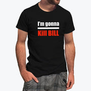 T-shirt I'm gonna kill Bill - Homme par T-Pop