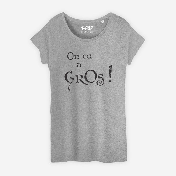 T-shirt On en a gros - Femme par T-Pop