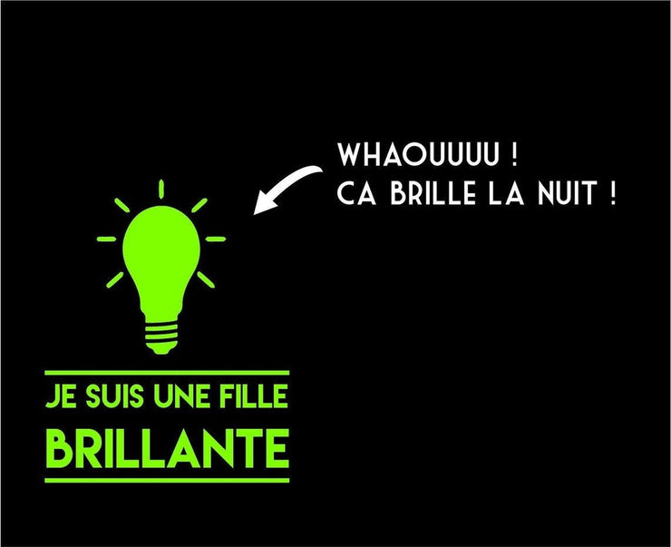 T-shirt Phosphorescent Je suis une fille brillante par T-Pop