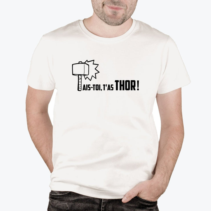 T-shirt Tais-toi t'as Thor - Homme par T-Pop