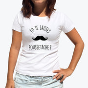 T-shirt Tu te laisses poussetache - Femme par T-Pop