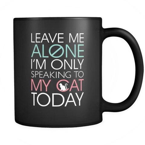 Leave Me Alone Cat Mug - Black - Stubborn Cat