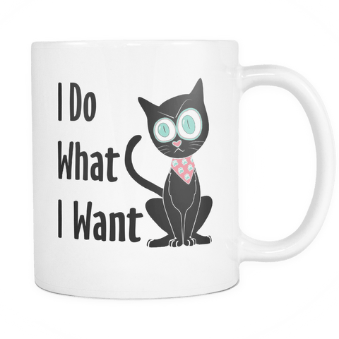 I Do What I Want Cat Mug - White - Stubborn Cat
