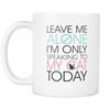Leave Me Alone Cat Mug - White - Stubborn Cat