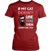 If My Cat Doesn't Like You Tee - Stubborn Cat