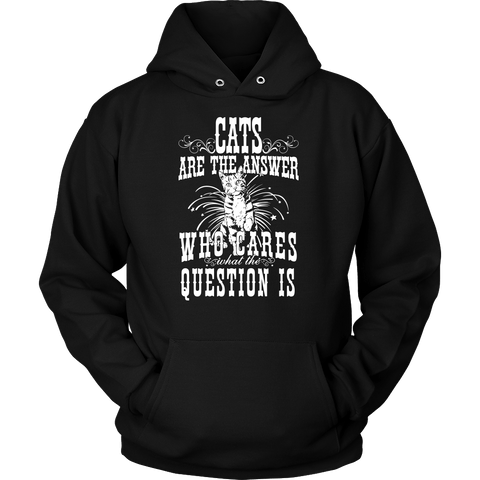 Cats Are The Answer Hoodie - Stubborn Cat