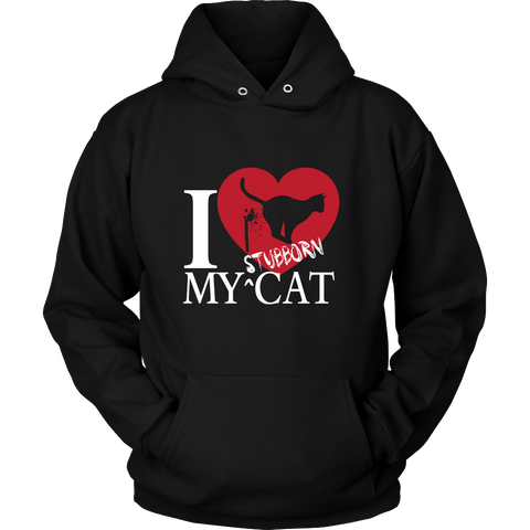 I Love My Stubborn Cat Hoodie - Stubborn Cat