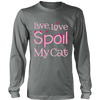 Live Love Spoil My Cat Tee - Stubborn Cat