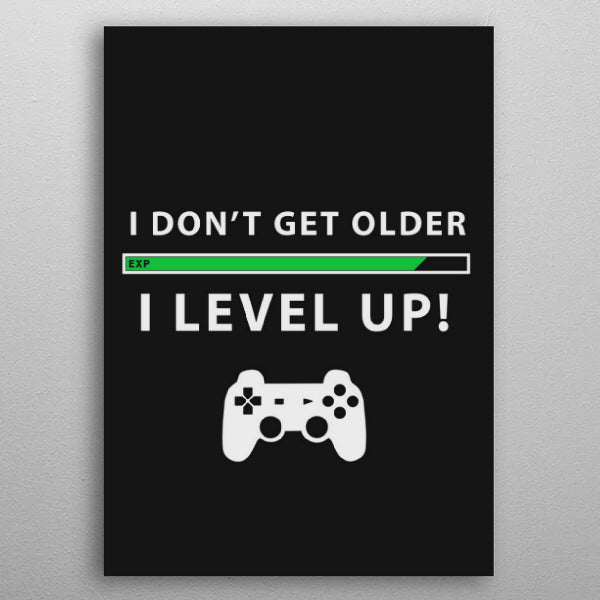 I Don't Get Older I Level Up - Nice & Cool