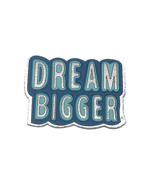 Dream Bigger Goatskin Leather Sticker
