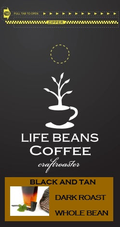 Black and Tan - Life Beans Coffee