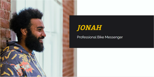Jonah - Professional Bike Messenger