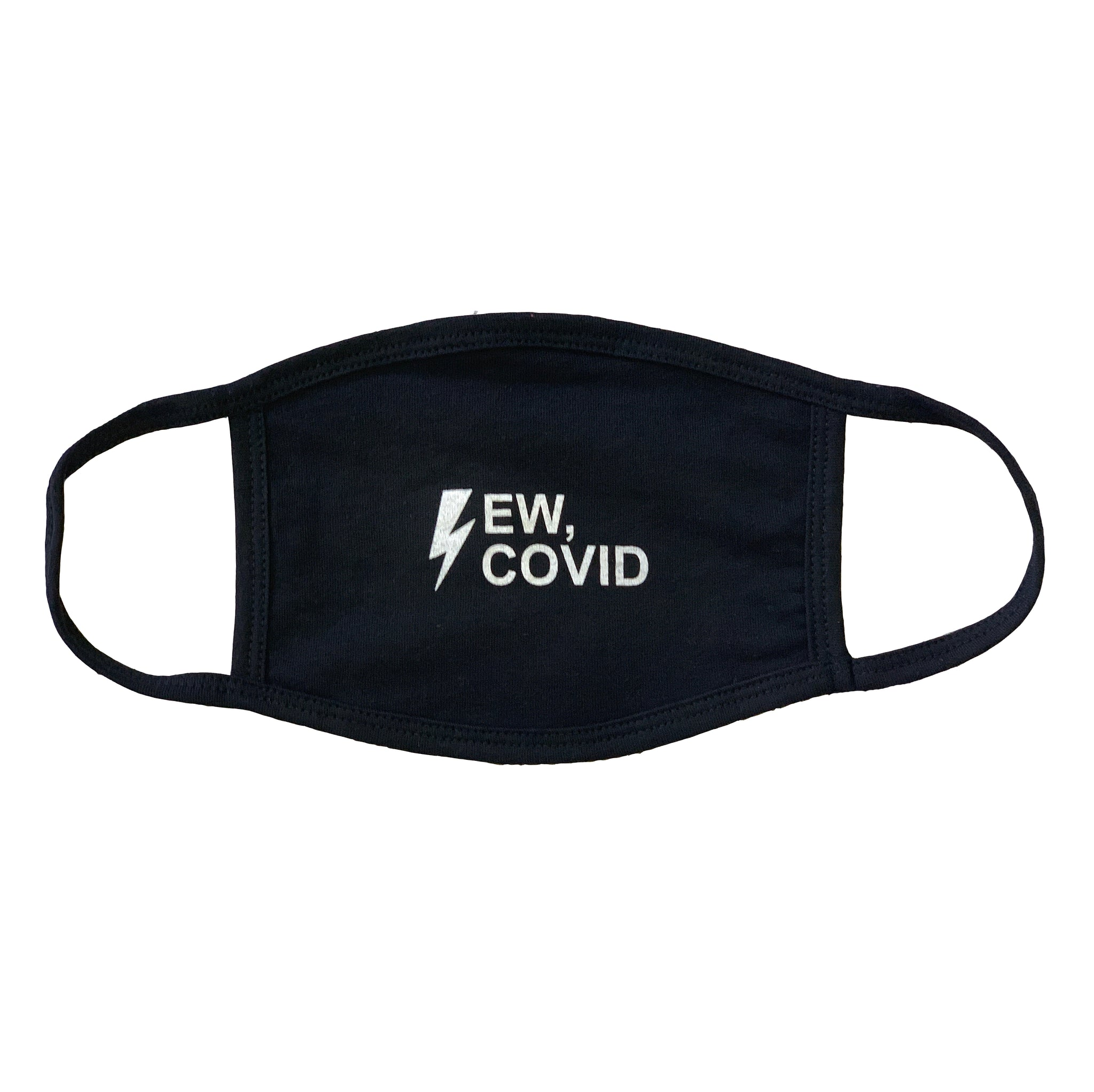 Ew Covid - Ear Loop Face Mask