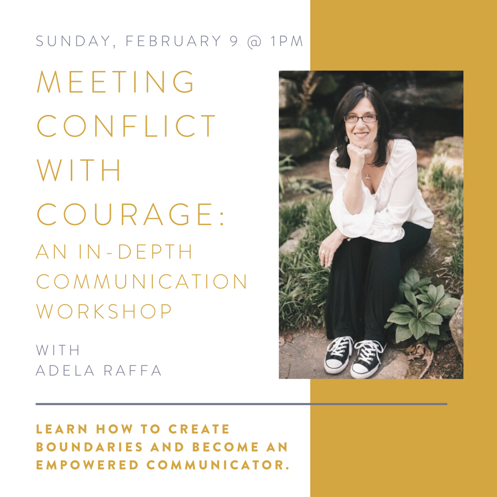 Meeting Conflict with Courage: An In-depth Communication Workshop | Feb 9