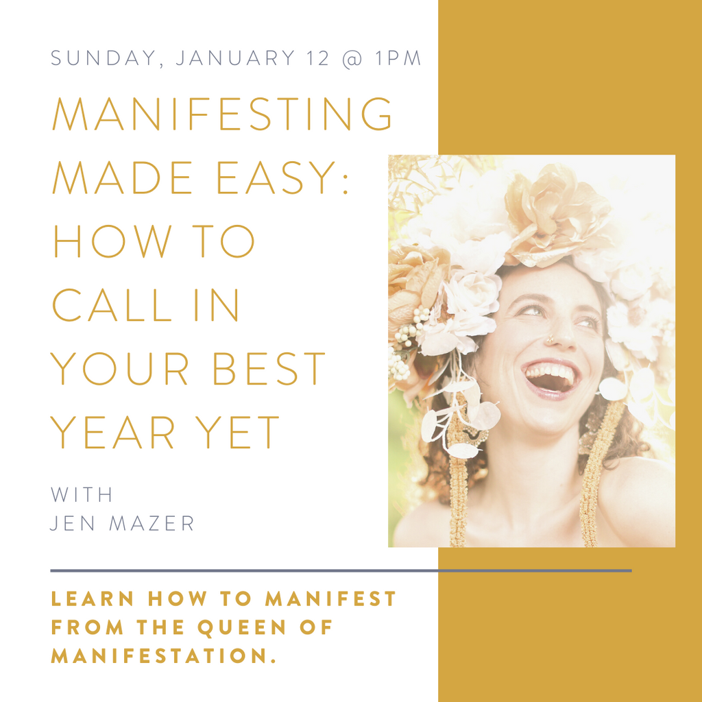 Manifesting Made Easy Workshop with Jen Mazer | Jan 12