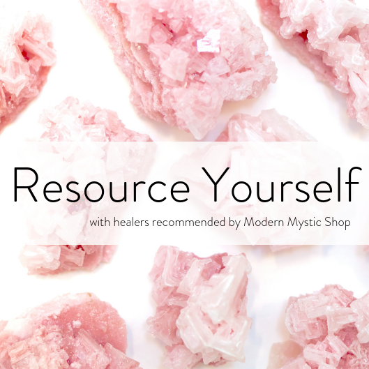 The Resource Yourself Guide: Healers Recommended by Modern Mystic Shop