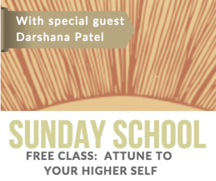Sunday School: Connecting with Your Higher Self with Darshana Patel