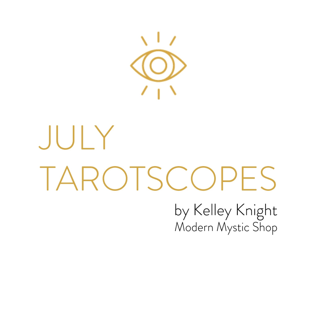 July Tarotscopes by Kelley Knight