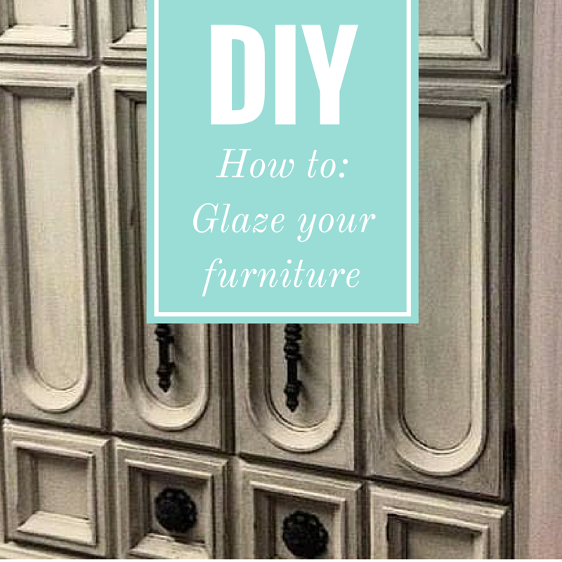How To: Glaze Furniture