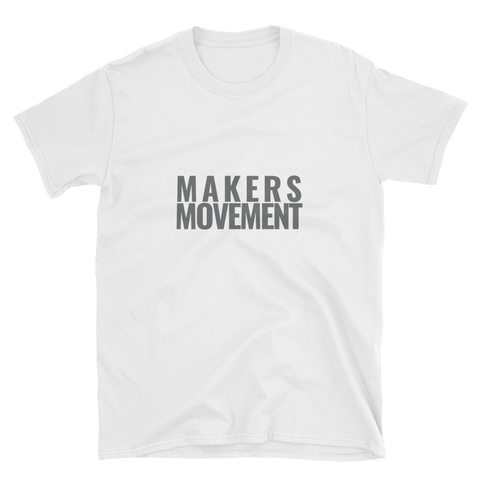 MAKERS MOVEMENT Short-Sleeve Unisex T-Shirt