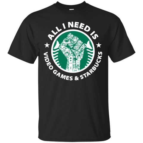 All I Need Is Video Games And Starbucks Shirt