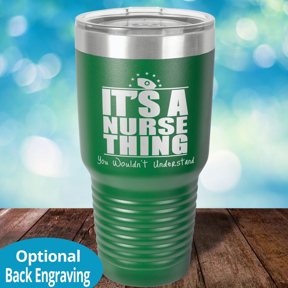Personalized Laser Etched Tumbler |   It's a Nurse Thing