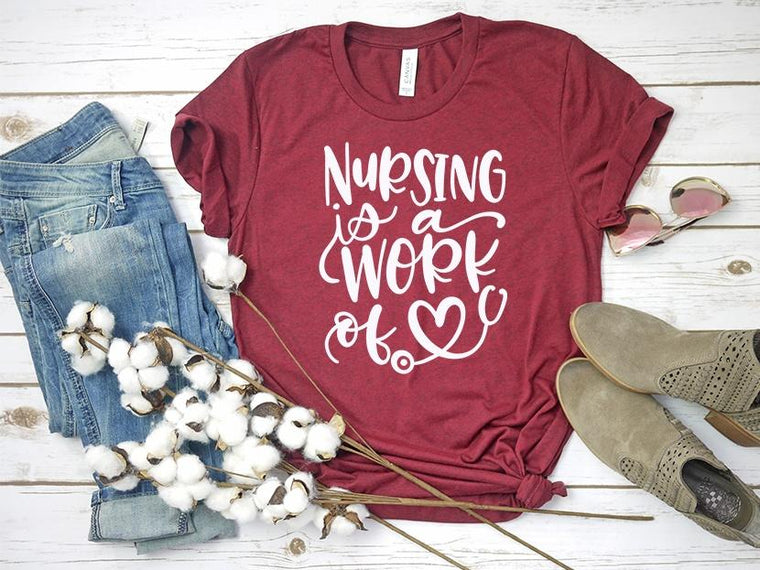 Nursing is a work of heart Tee Shirt | Adult Bella Canvas