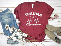 Trauma Queen Nurse Tee Shirt | Adult Bella Canvas