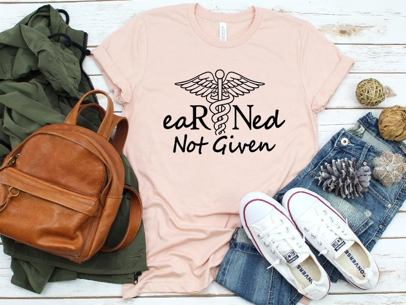 eaRNed Not Given Nurse Tee | Adult Bella Canvas