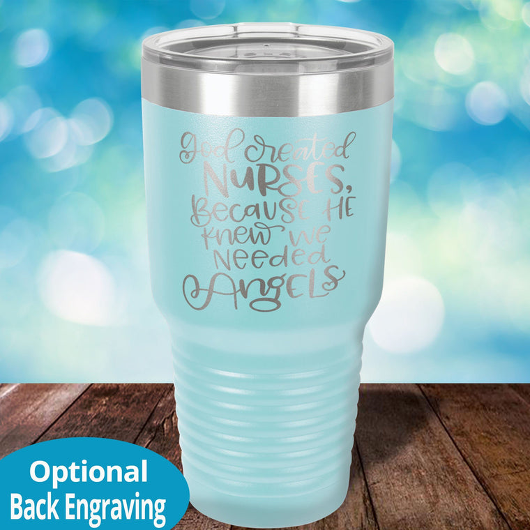God created Nurses Laser Etched Tumbler