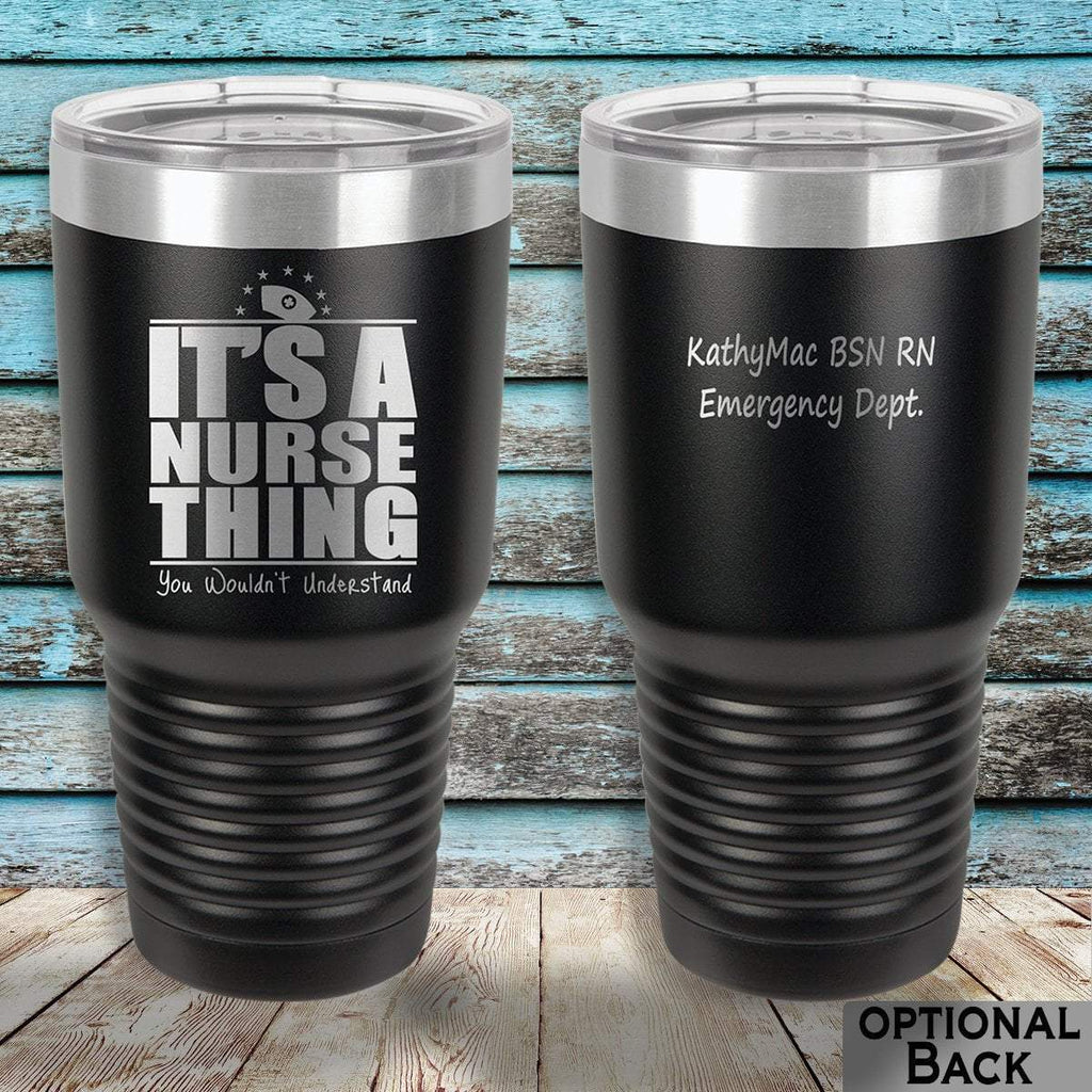 MacAttackGear Drinkware Black It's a Nurse Thing 30oz Personalized Tumbler