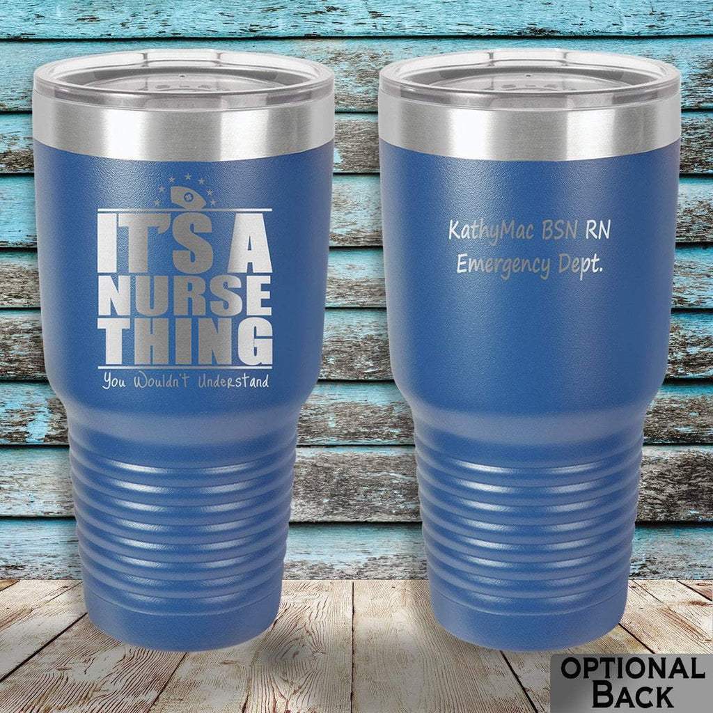 MacAttackGear Drinkware Blue It's a Nurse Thing 30oz Personalized Tumbler